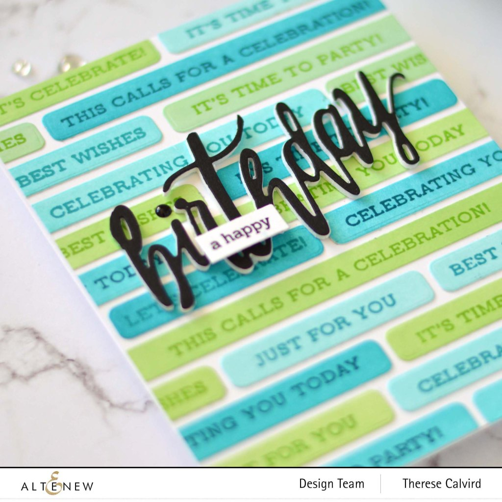 Altenew - Featured Sentiments Die - Sentiment Strips 2 - Happy Birthday Die - Take 2 With Therese (card video) 2 copy